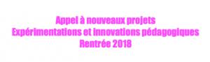 Appel à nouveaux projets – Rentrée 2018 – Expérimentations et innovations pédagogiques