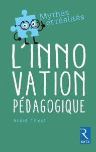 Nipédu 89 : L'innovation pédagogique – Mythes et réalités – André Tricot