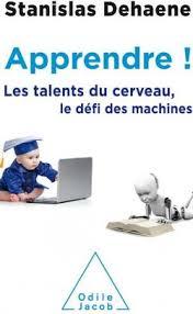 Apprendre ! Les talents du cerveau, le défi des machines – Stanislas Dehaene