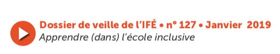 Apprendre (dans) l'école inclusive – Dossier de veille de l'IFÉ