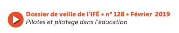 Pilotes et pilotage dans l'éducation – Dossier de veille de l'IFÉ