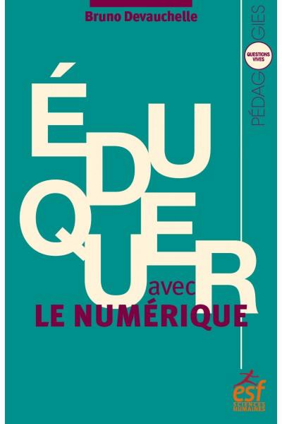 Bruno Devauchelle – Eduquer avec le numérique