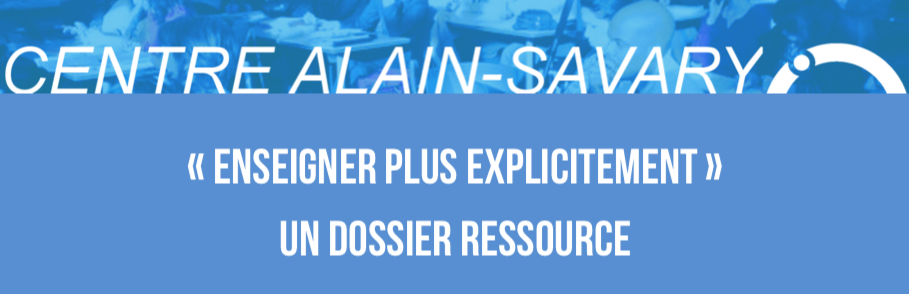 Enseigner plus explicitement : un dossier ressource du Centre Alain-Savary